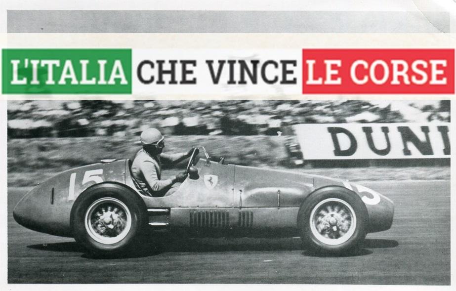 L'ITALIA CHE VINCE LE CORSE - La Ferrari 500 F2 del 1952
